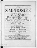 Six simphonies en trio d'un goust nouveau pour les violons, flutes et haubois composées par Mr N. Porpora. Opera seconda