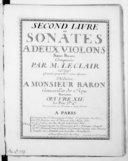 Second livre de sonates à deux violons sans basse... gravées par Mme son épouse... Oeuvre XIIe... On peut jouer ces sonates à deux violes