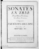 Sonates en trio. Pour 2 violons, et la basse continue. Composées par Mr Leclair l'aîné... Oeuvre IV