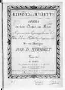 Romeo et Juliette, opera en 3 actes, en prose, représenté pour la première fois sur le théâtre de la rue Feydeau, le 10 7.bre 1793 (vieux stile), mis en musique par D. Steibelt