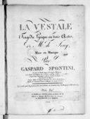 La Vestale, tragédie lyrique en 3 actes de Mr de Jouy, représentée pour la 1ère fois sur le théâtre de l'Académie Royale de musique le 15 décembre 1807