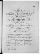 Six grand chorusses from M. Handel's oratorios, adapted for the organ or harpsichord by M. Hook. [Vol. V]