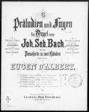 6 Präludien und Fugen für Orgel. 4, Präludium und Fuge : A-dur / von Joh. Seb. Bach ; für das Pianoforte zu zwei Händen bearbeitet von Eugen d'Albert