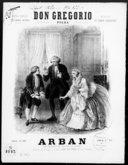 Don Gregorio : polka pour le piano / par Arban ; [d'après l']opéra comique en trois actes du Comte Gabrielli ; [ill. par] Telory