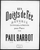 Les doigts de fée : rêverie sur La folle de A. Grisar : pour piano : op. 96 / Paul Barbot ; [couv. de la collection ill. par] P. Borie