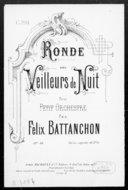Ronde des veilleurs de nuit : pour petit orchestre : op. 48 / par Félix Battanchon
