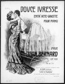 Douce ivresse : entr'acte-gavotte pour piano : op. 103 / par Jean Bernard