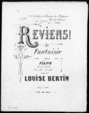 Reviens ! : fantaisie pour piano / par Mme Louise Bertin ; sur une romance de Mr L. M. ; [couv. ornée par] A Lafont