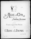L'âge d'or : symphonie-pantomime : pour piano à 4 mains / par Claudius Blanc et Léopold Dauphin ; [ill.] d'après un dessin d'Adolphe Willette