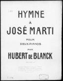 Hymne à José Marti : pour deux pianos / par Hubert de Blanck