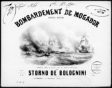 Bombardement de Mogador : quadrille maritime composé pour le piano sur des motifs originaux / par Storno de Bolognini ; [ill. par] Bertauts d'après Jules Noël
