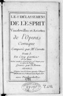 Les Délassemens de l'esprit, vaudevilles et ariettes de l'opéra comique... Tome I, en cinq parties.... Gravés par J. L. Renou