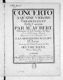 Concerto a quatre violons, violoncello et basse-continue... IIe livre, gravé par De Gland..., oeuvre XXVI