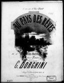 Au pays des rêves : polka-mazurka pour piano / par G. Borghini ; [ill. par] Barbizet