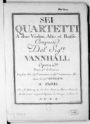 Sei Quartetti a due violini, alto et basso, composte del sigre Vanhall. Opera 13a...