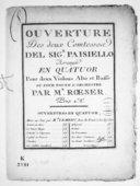 Ouverture des Deux Comtesses..., arrangée en quatuor pour deux violons, alto et basse ou pour toute l'orchestre par M. Roeser...