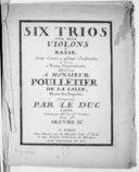 Six Trios pour deux violons et basse dont trois à pleine orchestre et trois à trois concertants... gravées par Mme la Vve Leclair... Oeuvre IIe