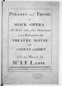 Pyramus and Thisbé, a mock-opera. The words taken from Shakespeare as it is perform'd at the theatre royal in Covent-Garden...