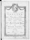 Trois Sonates pour forte-piano ou clavecin, violon et violoncelle... : 4e livre de sonates de clavecin. Oeuvre 21e. [B 4476] / par Ignace Pleyel
