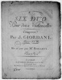 Six Duo pour deux violoncelles... Oeuvre XVIII. Mis au jour par M. Bailleux