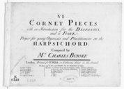 VI cornet pieces with an introduction for the diapasons and a fugue . Proper for young organists and practitioners on the harpsichord. Compos'd by Mr Charles Burney