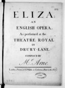 Eliza an English opera, as perform'd at the Theatre royal in Drury-Lane...