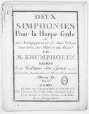 Deux simphonies pour la harpe seule avec accompagnement de deux violons, deux cors, une flûte et une basse... Oeuvre XI