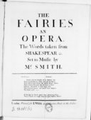 The Fairies, an opera, the words taken from Shakespear etc. set to music...