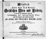 Melodien zu... C. F. Gellerts. Geistlichen Oden und Liedern die noch nicht mit Kirchenmelodien versehen sind, vierstimmig, mit untergelegtem Texte und fürs Clavier mit beziffertem Basse... Zwote Auflage