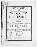 IVe Livre de sonates pour la harpe avec accompagnement de violon ad libitum... Oeuvre Xe. Gravé par Mme Oger...