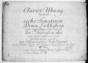 Clavier-Ubung in sechs Sonatinen denen Libhabern zum angenehmen Zeit-Vertreib den Anfängern aber zum besten componiret und öffentlich herausgegeben... IIIter Theil