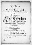 VI Trio a flauto traverso I, flauto traverso II o violino e cembalo... Erster Theil