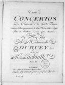 Trois Concertos de clavecin ou forte piano avec accompagnement de deux violons, alto et basse, flutes ou hautbois, deux cors ad libitum... oeuvre IX