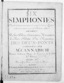 Six simphonies dont les trois premières peuvent se jouer à 8 et en quatuor et les trois autres à grand orchestre obligé... Oeuvre IVe