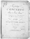 Troisième concerto pour le forte piano avec accompagnement de deux violons, alto, basse, deux flûtes, deux bassons et deux cors..., gravé par la Cne Le Roy...