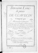 Troisième livre de pièces de clavecin... [et concerts royaux]