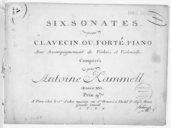 Six Sonates pour clavecin ou forte piano avec accompagnement de violons et violoncelle... Oeuvre XVI