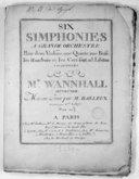 Six Simphonies à grande orchestre pour deux violons, une quinte, une basse, les hautbois et les cors sont ad libitum... Oeuvre XXIII. Mis au jour par M. Bailleux. Gravées par Mme Lobry...