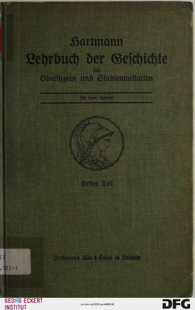 Das Altertum, das Mittelalter bis zu Karl dem Großen (Lehrbuch der Geschichte für Oberlyzeen und Studienanstalten, Teil 1)
