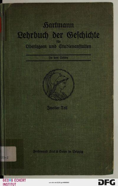 Von der Zeit Karls des Großen bis zum Tode Friedrichs des Großen (Lehrbuch der Geschichte für Oberlyzeen und Studienanstalten, Teil 2)