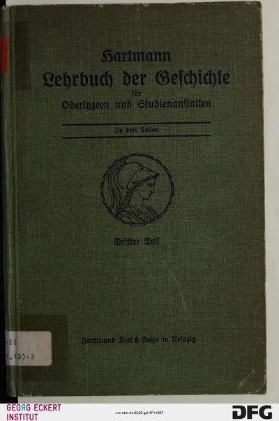 Vom Tode Friedrichs des Großen bis zur Gegenwart (Lehrbuch der Geschichte für Oberlyzeen und Studienanstalten, Teil 3)