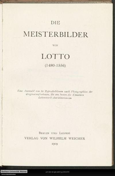 Die Meisterbilder von Lotto (1480-1556): eine Auswahl von 60 Reproduktionen nach Photographien der Original-Aufnahmen, die am besten des Künstlers Lebenswerk charakterisieren