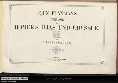 John Flaxman's Umrisse zu Homer's Ilias und Odyssee: mit erläuterndem Texte