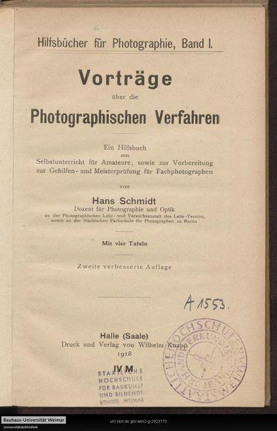 Vorträge über die photographischen Verfahren: ein Hilfsbuch zum Selbstunterricht für Amateure, sowie zur Vorbereitung zur Gehilfen- und Meisterprüfung für Fachphotographen
