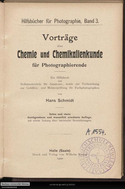 Vorträge über Chemie und Chemikalienkunde für Photographierende: ein Hilfsbuch zum Selbstunterricht für Amateure, sowie zur Vorbereitung zur Gehilfen- und Meisterprüfung für Fachphotographen