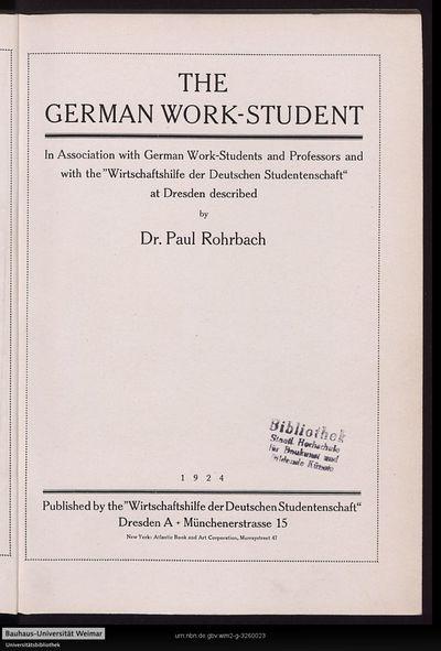 The German work-student: in assoc. with German work-students and professors and with the 'Wirtschaftshilfe der Deutschen Studentenschaft' at Dresden described