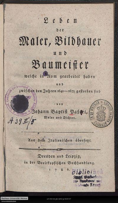 Leben der Maler, Bildhauer und Baumeister welche in Rom gearbeitet haben und zwischen den Jahren 1641-1673 gestorben sind: Aus dem Italienischen übersetzt