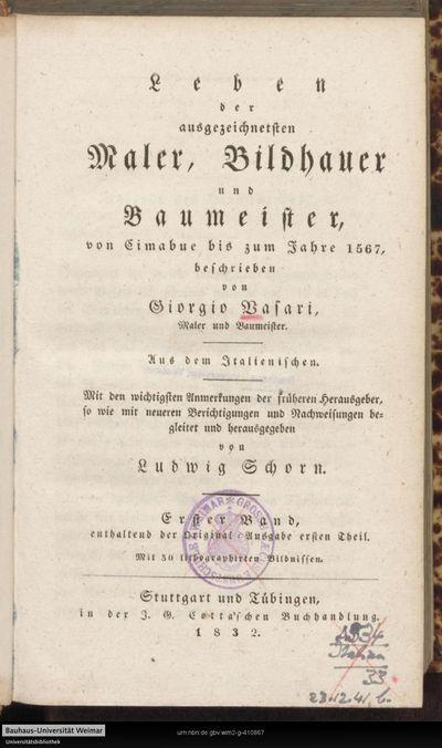 Leben der ausgezeichnetsten Maler, Bildhauer und Baumeister: von Cimabue bis zum Jahre 1567; Bd. 1