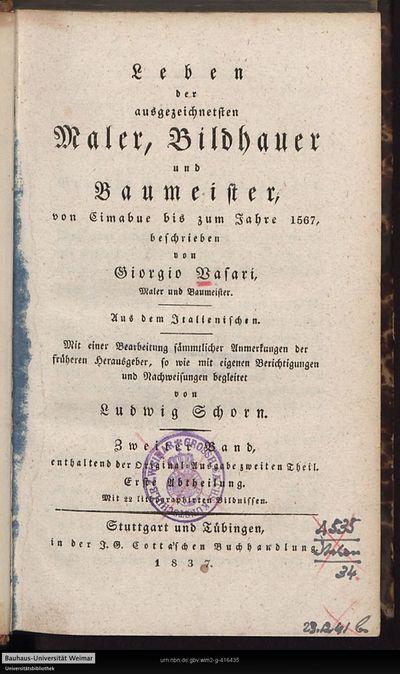 Leben der ausgezeichnetsten Maler, Bildhauer und Baumeister: von Cimabue bis zum Jahre 1567; Bd. 2, Abt. 1