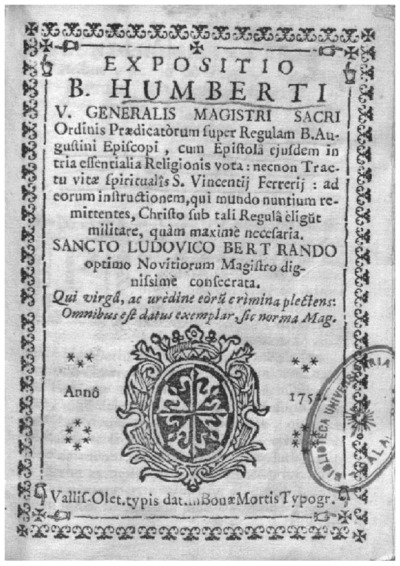 Expositio B. Humberti V. Generalis Magistri Sacri Ordinis Praedicatòrum super Regulam B. Augustini episcopi; Tractatus de vita spirituali
